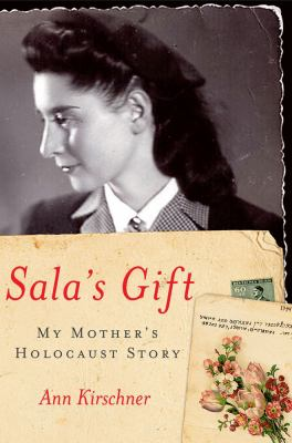 Cover image for Sala's gift : my mother's Holocaust story