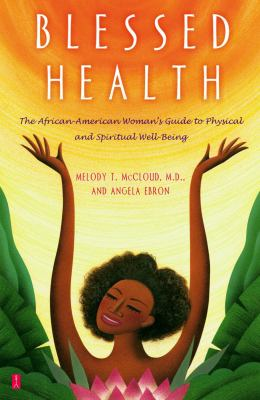 Cover image for Blessed health : the African-American woman's guide to physical and spiritual well-being