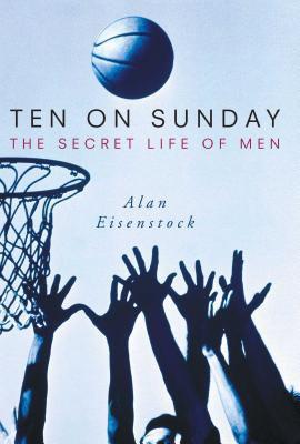 Cover image for Ten on Sunday : the secret life of men
