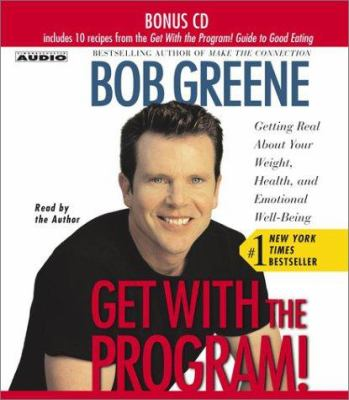 Cover image for Get with the program! getting real about your health, weight, and emotional well-being