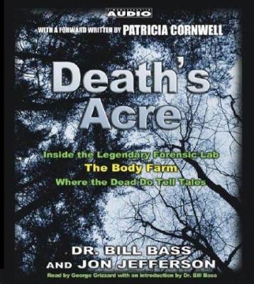 Cover image for Death's acre [inside the legendary forensic lab the Body Farm where the dead do tell tales]