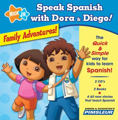 Cover image for Speak Spanish with Dora & Diego!. Family adventures!