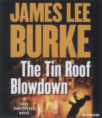 Cover image for The tin roof blowdown [a Dave Robicheaux novel]