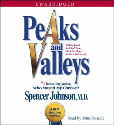 Cover image for Peaks and valleys making good and bad times work for you--at work and in life