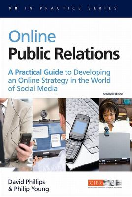 Cover image for Online public relations : a practical guide to developing an online strategy in the world of social media