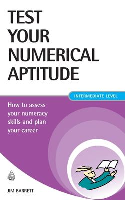 Cover image for Test your numerical aptitude : how to assess your numeracy skills and plan your career