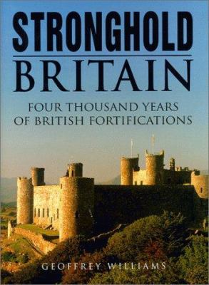 Cover image for Stronghold Britain : four thousand years of British fortification.