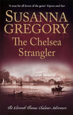 Cover image for The Chelsea strangler : the eleventh Thomas Chaloner adventure
