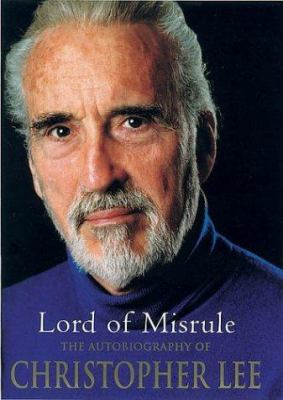Cover image for Lord of misrule : the autobiography of Christopher Lee.