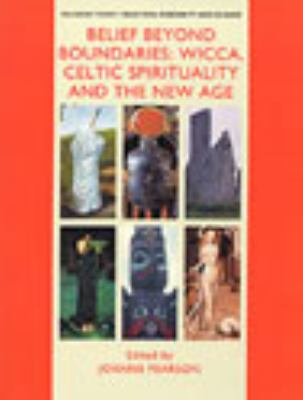Cover image for Belief beyond boundaries : Wicca, Celtic spirituality and the new age