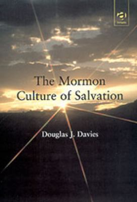 Cover image for The Mormon culture of salvation : force, grace, and glory