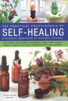 Cover image for The practical encyclopedia of self-healing : a mindful approach to holistic fitness