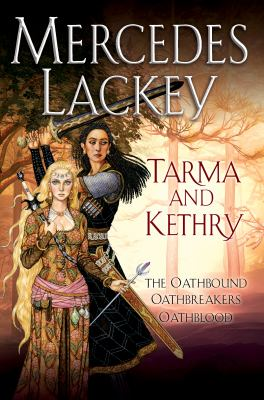 Cover image for Tarma and Kethry : The oathbound, Oathbreakers, Oathblood