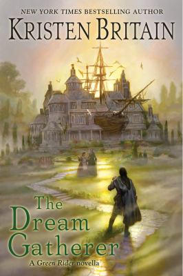 Cover image for The dream gatherer : a green rider novella and other stories