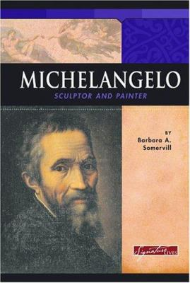 Cover image for Michelangelo : sculptor and painter