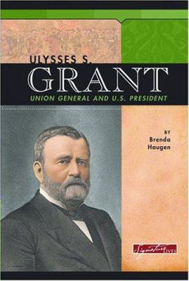 Cover image for Ulysses S. Grant : Union general and U.S. president