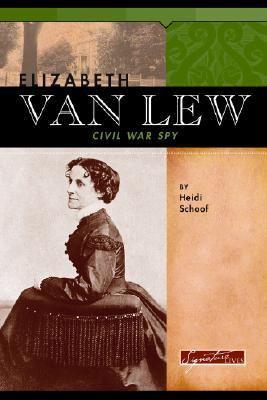 Cover image for Elizabeth Van Lew : Civil War spy