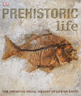 Cover image for Prehistoric life : [the definitive visual history of life on earth]