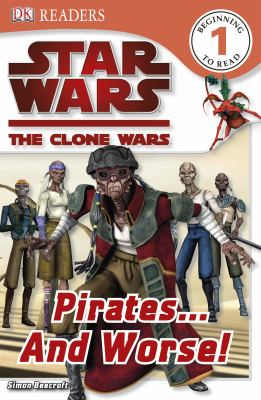 Cover image for Star Wars, the clone wars. Pirates-- and worse!