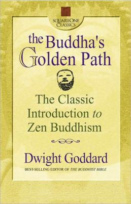 Cover image for The Buddha's golden path : the classic introduction to Zen Buddhism