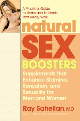 Cover image for Natural sex boosters : supplements that enhance stamina, sensation, and sexuality for men and women