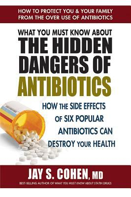 Cover image for What you must know about the hidden dangers of antibiotics