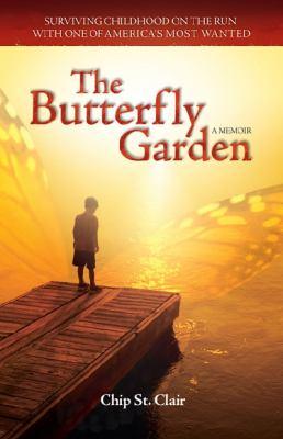 Cover image for The butterfly garden : a memoir