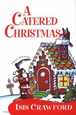 Cover image for A catered Christmas : a mystery with recipes