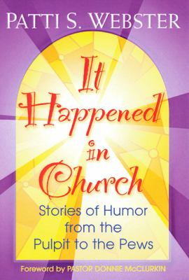 Cover image for It happened in church : stories of humor from the pulpit to the pews