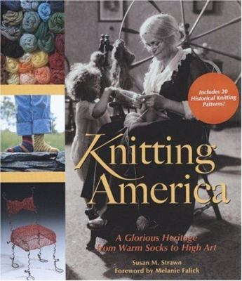 Cover image for Knitting America : a glorious heritage from warm socks to high art