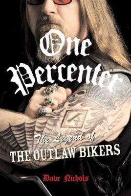 Cover image for One percenter : the legend of the outlaw biker