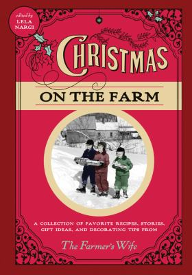 Cover image for Christmas on the farm : a collection of favorite recipes, stories, gift ideas, and decorating tips from The farmer's wife