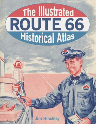Cover image for The illustrated Route 66 historical atlas