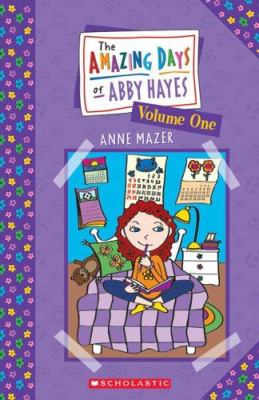 Cover image for The amazing days of Abby Hayes : volume one