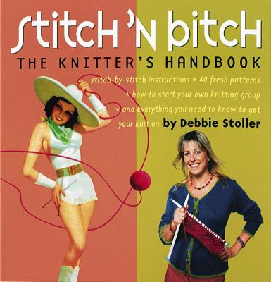 Cover image for Stitch 'n bitch : the knitter's handbook