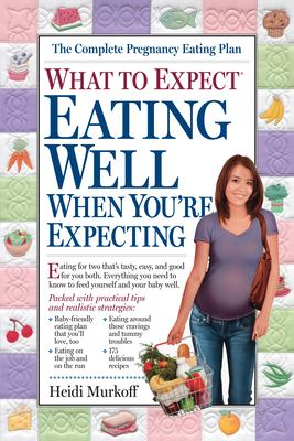 Cover image for What to expect : eating well when you're expecting