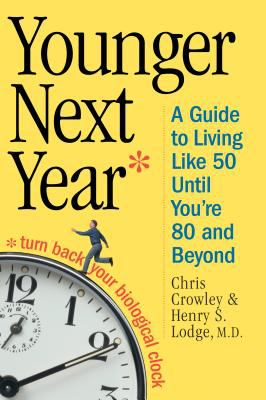 Cover image for Younger next year : a guide to living like 50 until you're 80 and beyond