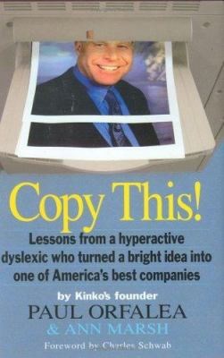 Cover image for Copy this! : lessons from a hyperactive dyslexic who turned a bright idea into one of America's best companies