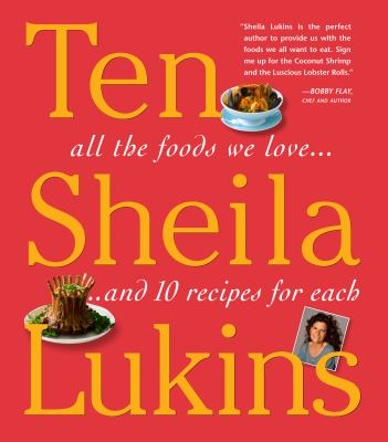 Cover image for Ten : all your favorite foods--and ten recipes for each