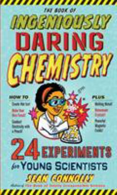 Cover image for The book of ingeniously daring chemistry
