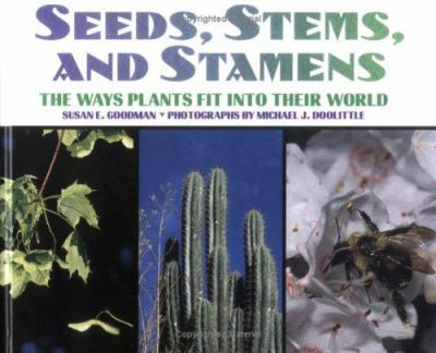 Cover image for Seeds, stems, and stamens : the ways plants fit into their world