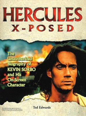 Cover image for Hercules X-posed : the unauthorized biography of Kevin Sorbo and his on-screen character