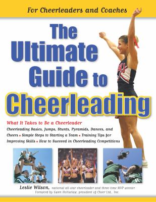 Cover image for The ultimate guide to cheerleading : for cheerleaders and coaches