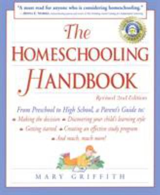 Cover image for The homeschooling handbook : from preschool to high school : a parent's guide