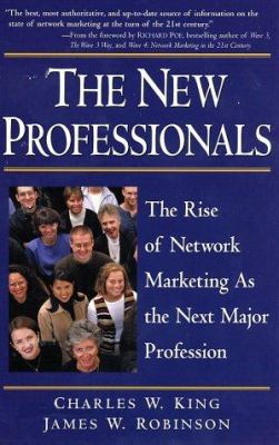 Cover image for The new professionals : the rise of network marketing as the next major profession