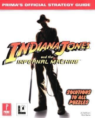 Cover image for Indiana Jones and the infernal machine : Prima's official strategy guide