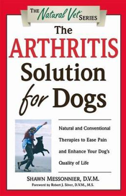 Cover image for The arthritis solution for dogs : natural and conventional therapies to ease pain and enhance your dog's quality of life