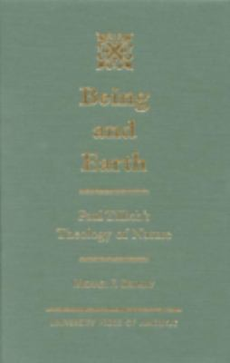 Cover image for Being and earth : Paul Tillich's theology of nature
