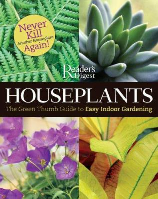 Cover image for Houseplants : the green thumb guide to easy indoor gardening