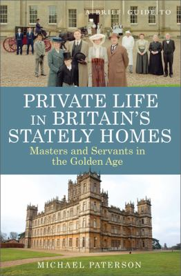 Cover image for A brief guide to private life in Britain's stately homes